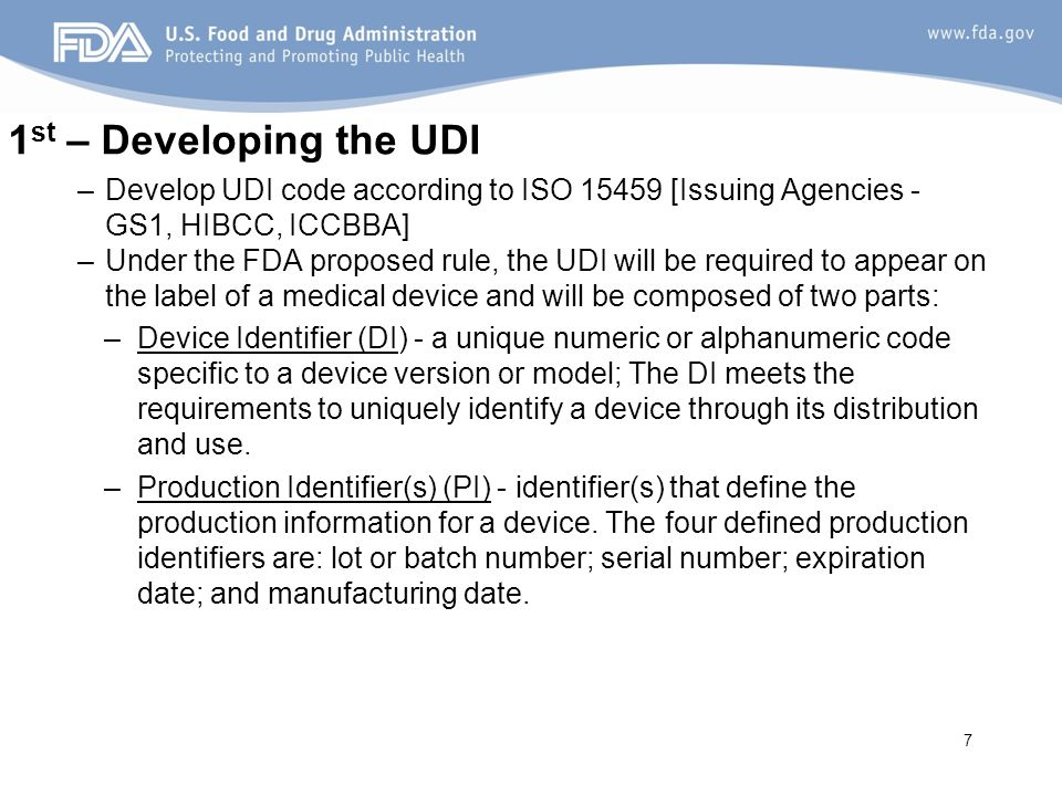 1st – Developing the UDI Develop UDI code according to ISO 15459 [Issuing Agencies - GS1, HIBCC, ICCBBA]